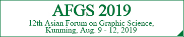 12th Asian Forum on Graphic Science, Kunming, Aug. 9 - 12, 2019 (AFGS2019)